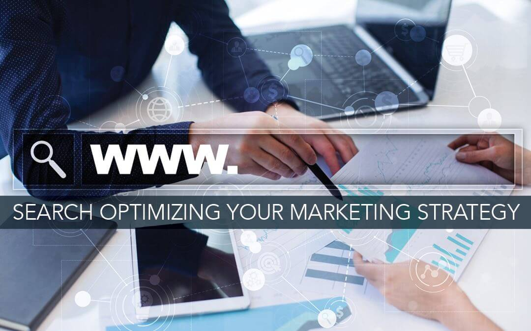 Search Optimizing Your Marketing Strategy